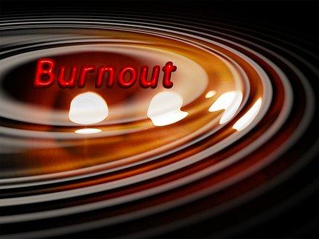 Burn, Burned Out, Stress, Overexertion, Overload