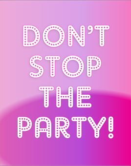 Don't Stop The Party, Party, Stop, Pink, Violet, Event