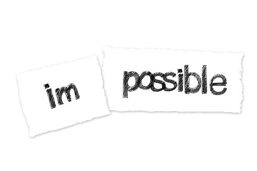 Possible, Impossible, Opportunity, Option, Way Out