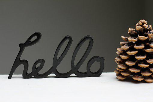 Hello, Pine Cones, Welcome, Lettering, Handwriting