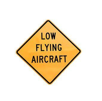 Low Flying Aircraft Sign, Signage, Aviation, Airport