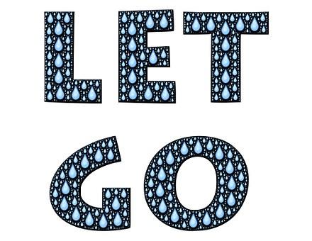 Let Go, Rain, Droplets, Tears, Surrender, Allow, Accept