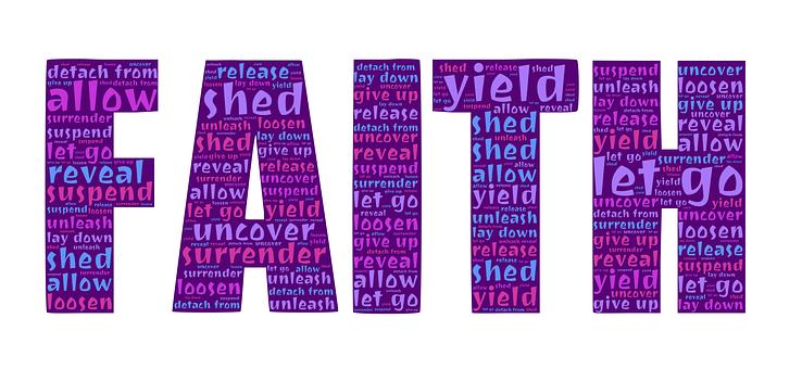 Faith, Surrender, Let Go, Yield, Allow
