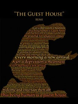 Rumi, The Guest House, Gratitude, Thanks, Welcoming