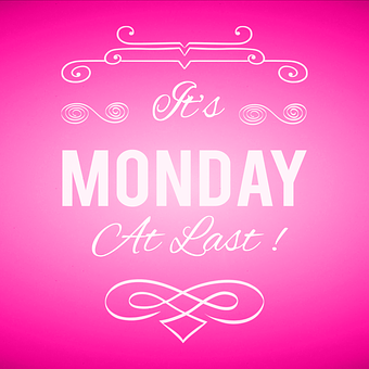 Finally, Monday, Pink, Days Of The Week