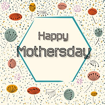 Mother's Day, Mother, Love, Mam, Happy, Greeting
