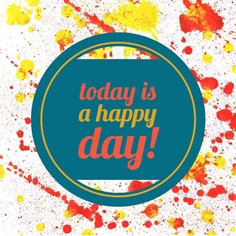 Happiness, Happy Day, Paint, Text