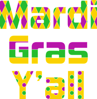 Mardi Gras, Gold, Green, Purple, Mardi Gras Y'all
