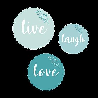 Live, Laugh, Love, Positive, Happy, Cheerful, Joy