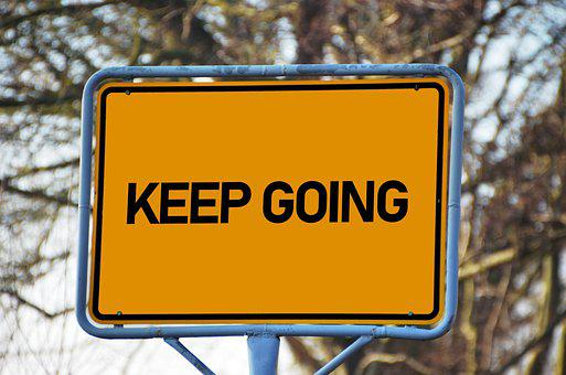 Keep, Going, Motivation, Quotes, Sign, Positive, Start