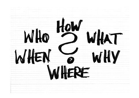 Questions, Who, What, How, Why, Where
