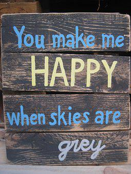 Quote, You Make Me Happy, Skies Are Grey, Pallet